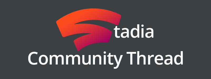 Stadia Community Thread 2.png